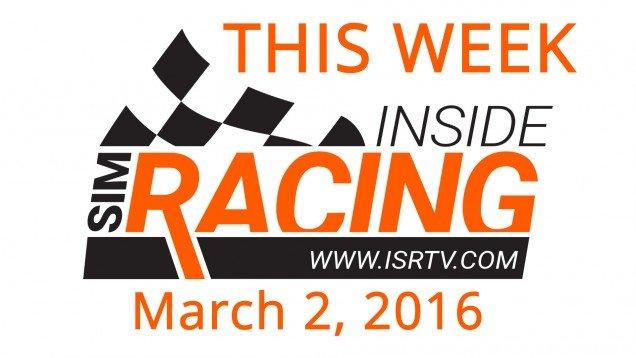 This Week Inside Sim Racing - March 3, 2016