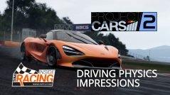 Project CARS 2 Driving Physics Impressions E3 2017