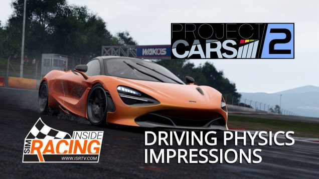 Project CARS 2 Driving Physics Impressions E3 2017